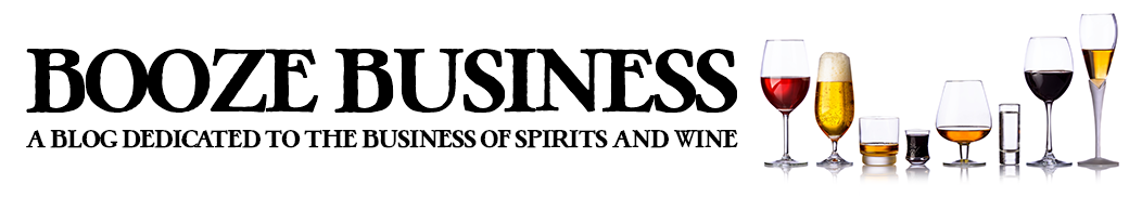 Booze Business | A Blog Dedicated to the Business of Spirits and Wine